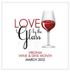 Love by the Glass, Virginia Wine and Dine Month, highlights Virginia wines and great culinary dishes together at more than 300 participating restaurants and wine shops across the state. Virginia's wine week, Participating restaurants  will add at least two Virginia wines to their menus in celebration.