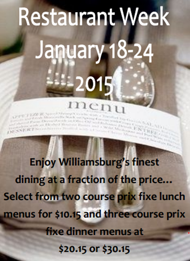 Restaurant Week 2015 in Williamsburg will be the week of January 18-24, 2015.